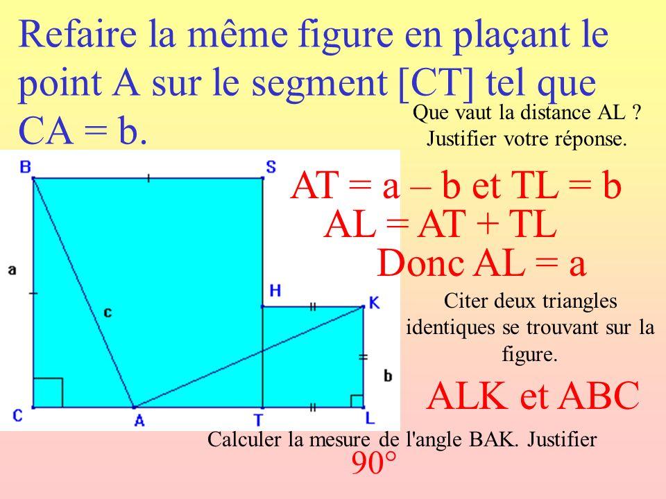 Refaire la même figure en plaçant le point A sur le segment [CT] tel que CA = b.